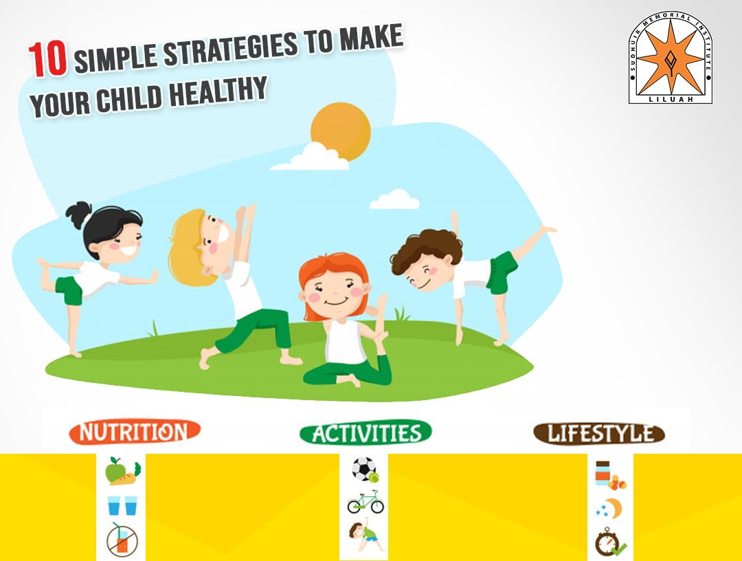 10 simple strategies to make your child healthy